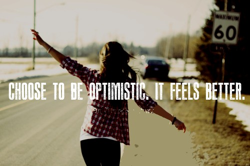 Be optimistic quote
