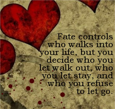 Fate Controls Who Walks Into Your Life…