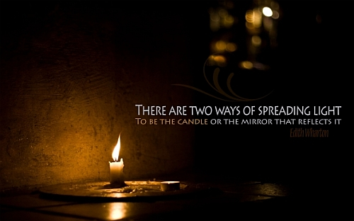 There Are Two Ways Of Spreading Light…