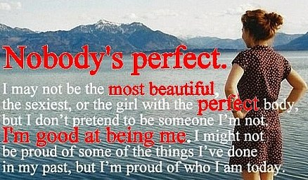 Nobodys is perfect quote