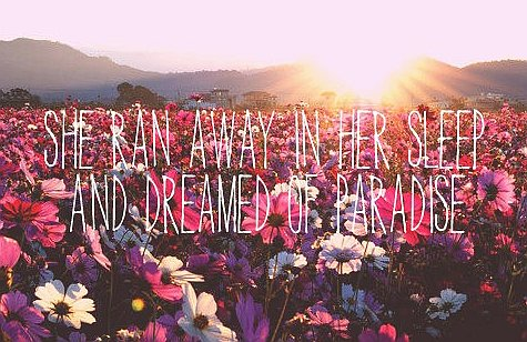 Sleep Flowers Paradise Quote