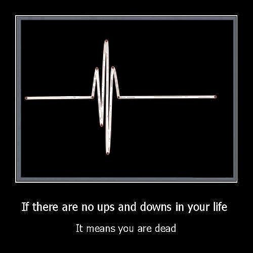 Ups and downs Life quote