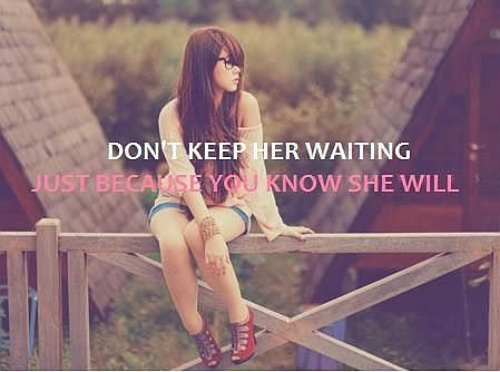 Don't Keep Her Waiting | Quote Picture