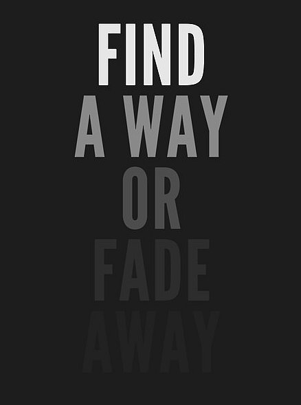 Way or Fade Away quote