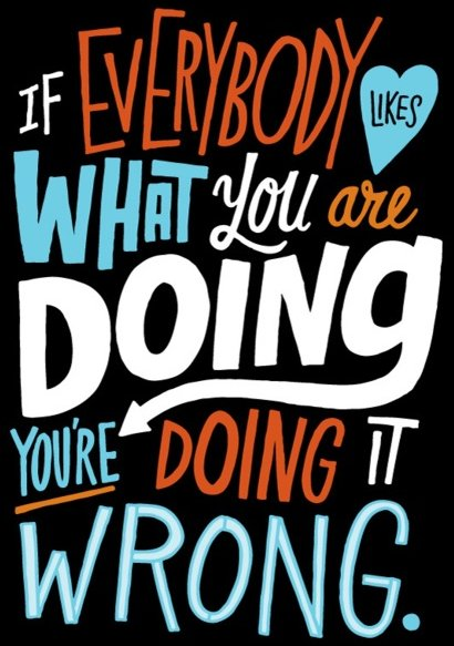 If Everybody Likes What You Are Doing…