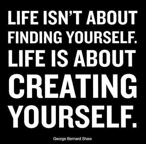 Creating Yourself, Not Finding Yourself