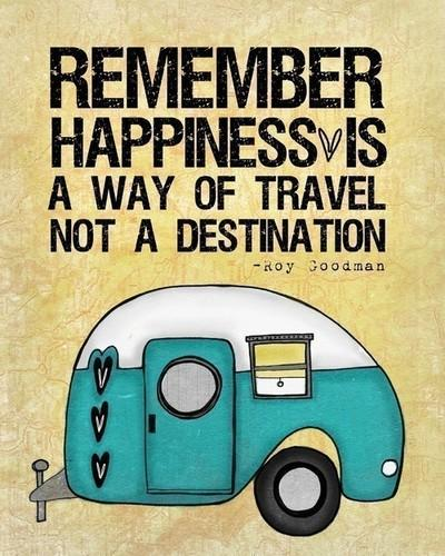 Happiness Is way of Travel