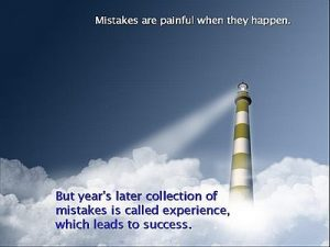 Mistakes, Experience, Success
