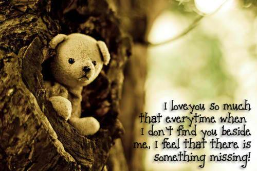 I Love You So Much. Beside Me Lonelly Bear Quotes