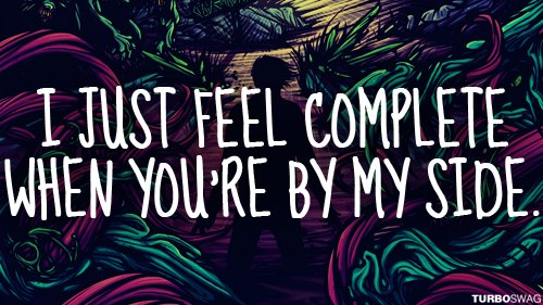 I Just Feel Complete When You're By My Side