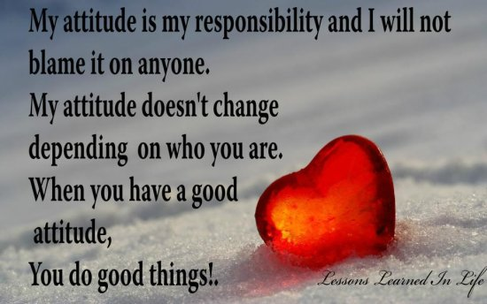 My Attitude Is My Responsibility