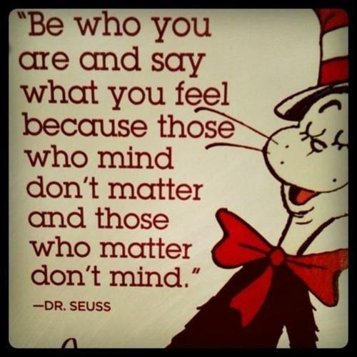 Be yourself - dr. Seuss Quotes