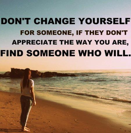 Dont Change Yourself Quotes