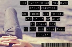 Not Everything You Have Stays Forever