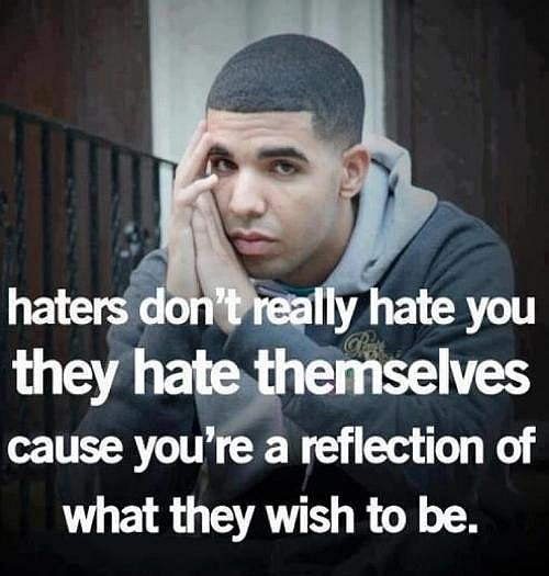 Haters Hate Themselves Quote Picture