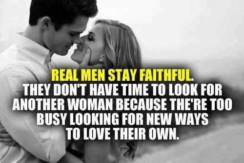 Real Men Stay Faithful Quote Picture Classy Love Quotes For Men
