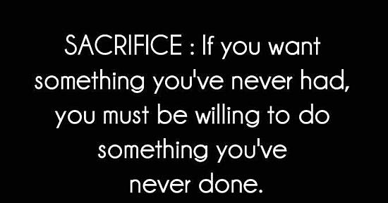 Sacrifice - Do it quotes