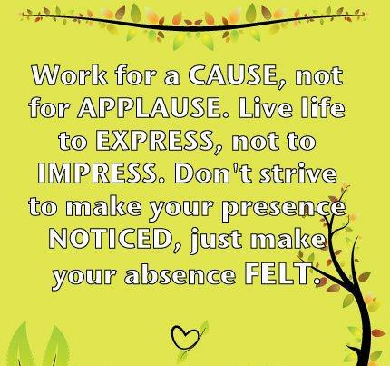 Work For Cause - Life Quote