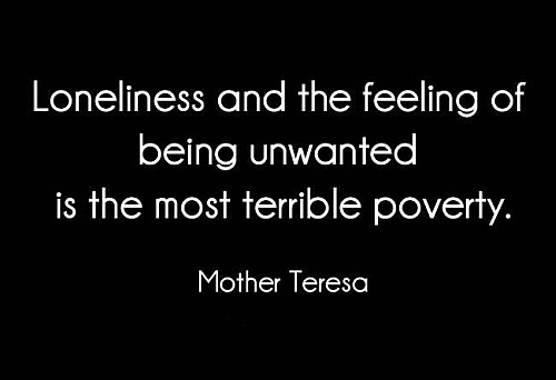 Loneliness quote by mother teresa