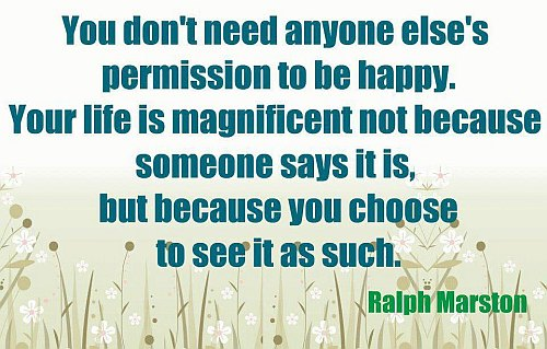 You Don't Need Anyone Else's Permission To Be Happy