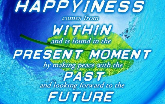 Happiness Is Found In The Present Moment