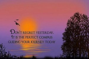 Don't Regret Yesterday