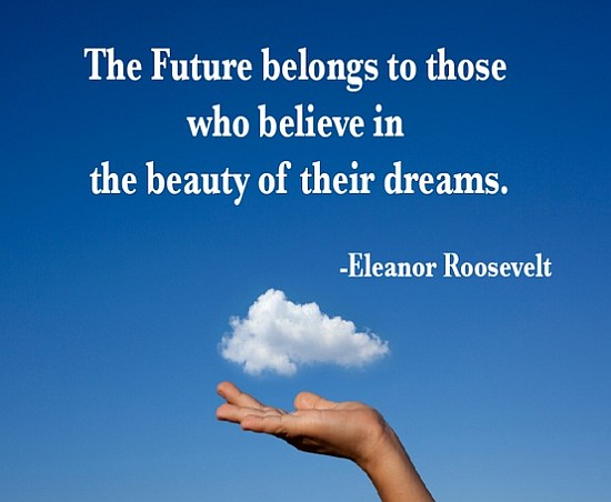 The Future Belongs To Those Who…