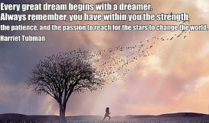 Every Great Dream Begins With A Dreamer