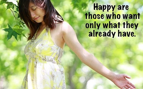 Happy Are Those Who Want Only What They Already Have