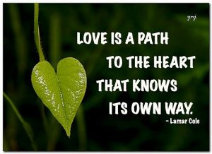 Love Is A Path To The Heart