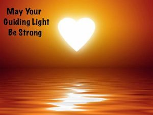 May Your Guiding Light Be Strong