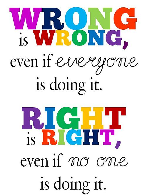 Wrong Is Wrong Quote