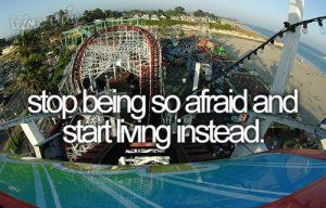 Stop Being So Afraid