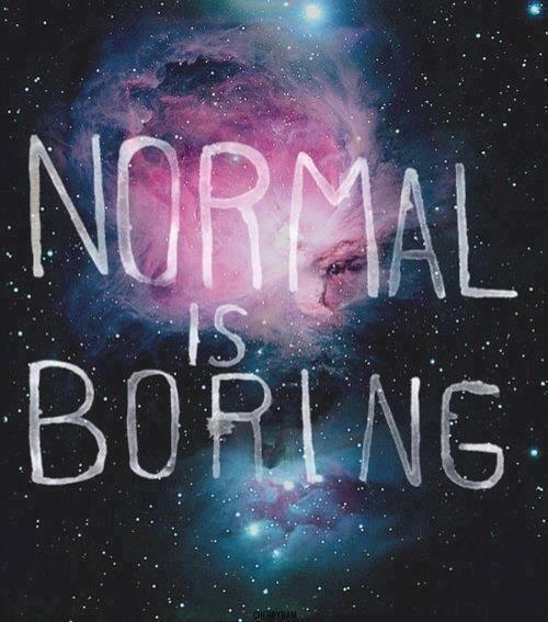 Being normal quote
