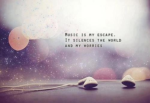 Music is my escape quote