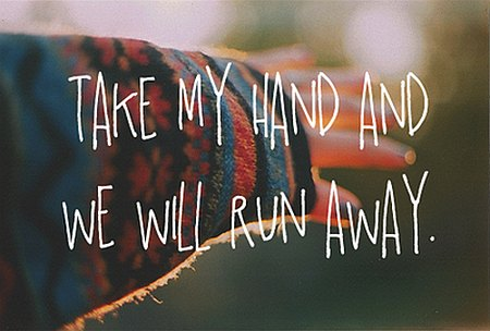 Run Away Hand Quote