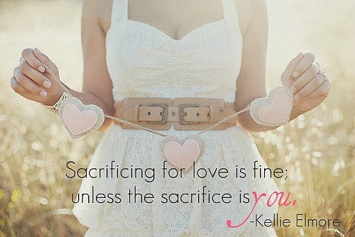 Sacrificing For Love Is Fine