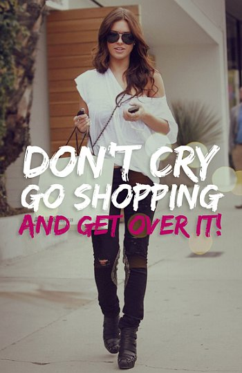Don't Cry, Go Shopping