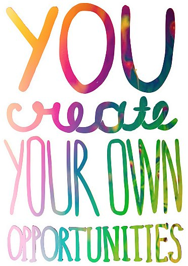 You create opportunities quote