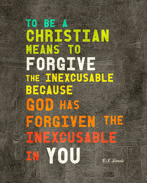 To Be A Christian Means To Forgive
