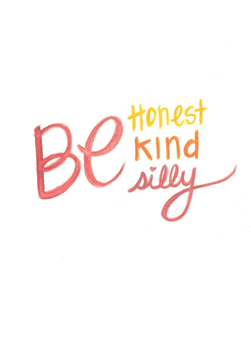 Be Honest, Be Kind, Be Silly | Quote Picture