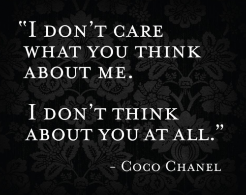 i dont care coco chanel quote