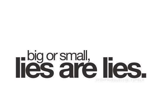 lies are lies quote