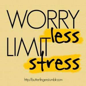 Worry Less Limit Stress