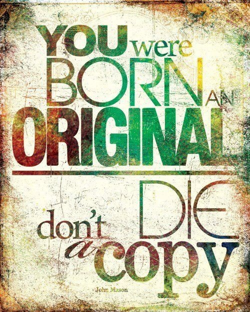 you were born an original quote