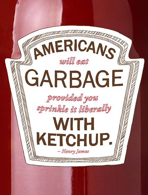 americans eat garbage quote