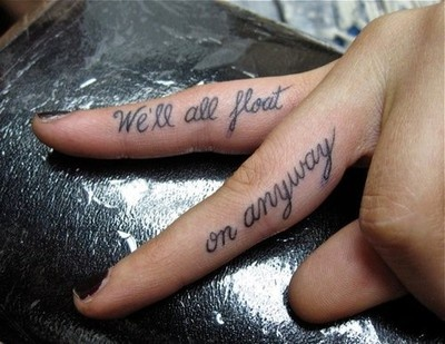 Tattoo Quote we'll all float quote