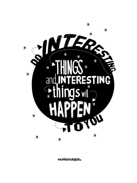 Do Interesting Things