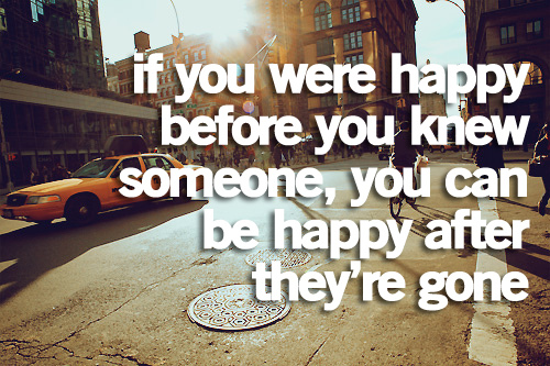 If You Were Happy Before You Knew Someone