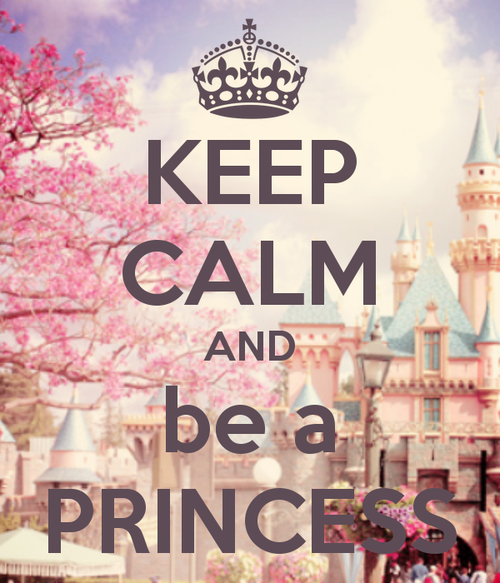 keep calm and be a princess quote